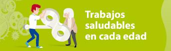 Campaña 2016-2017: Trabajos saludables en cada edad