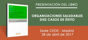 Presentación del libro Organizaciones Saludables Diez casos de éxito