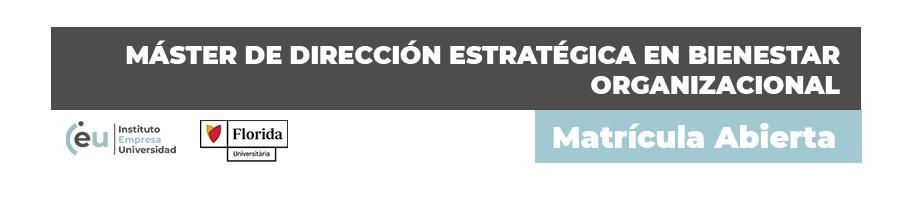 MÁSTER DE DIRECCIÓN ESTRATÉGICA EN BIENESTAR ORGANIZACIONAL