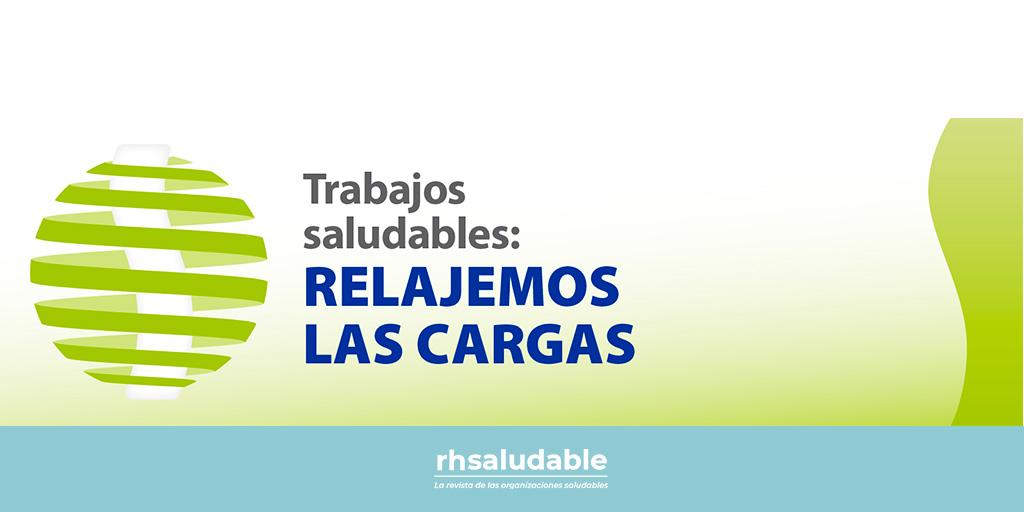 Arranca la campaña: Trabajos saludables: relajemos las cargas